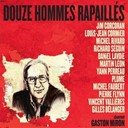 Daniel Lavoie / Gilles B&eacute;langer / Jim Corcoran / Louis-Jean Cormier / Martin L&eacute;on / Michel Faubert / Michel Rivard / Pierre Flynn / Plume Latraverse / Richard Seguin / Vincent Valli&egrave;res / Yann Perreau - Douze hommes rapaill&eacute;s chantent gaston miron