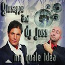 Dj Jos / Giuseppe - Ma quale idea