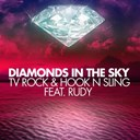 Hook N Sling / Tv Rock - Diamonds in the sky (feat. rudy)
