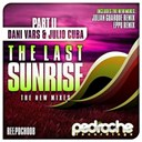 Dani Vars / Julio Cuba - The last sunrise (remixes)