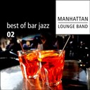 Manhattan Lounge Band - Best of bar jazz (volume 2)