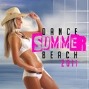 Alain Bertoni / Chris Montana / Dave King / David Mas / Dj Ecko / Dj Shevtsov / Golden Vegas / Jaybee / Kalls, Arc / King Richard / Marc Canova / Marki, Odisplay / Scarmix, Remakerz / Syskey, Julien Di Mauro / The Bomb / Tito Torres - Dance Summer Beach 2011