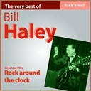 Bill Haley - The very best of bill haley: rock around the clock (20 greatest hits)