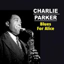 Charlie Parker - Blues for alice