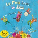 Les P'tits Loups Du Jazz / Olivier Caillard - Le festival