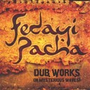 Fedayi Pacha - Dub works (in mysterious waves)