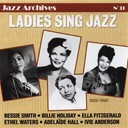 Adelaide Hall / Bessie Smith / Billie Holiday / Chick Webb / Ella Fitzgerald / Ethel Waters / Ivie Anderson - Ladies sing jazz