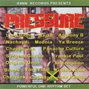 B. Anthony / Bionik / Capleton / Chappa Jan / Chezidek / Frankie Paul / Jack Radics / Kulcha Knox / Lord Bitum / Mounia / Nachaydi / Najah / Original Uman / Panache Culture / Redemption / Sergent Garcia / Ya Breeze / Yoni Vidal - Pressure