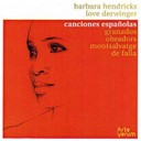 Barbara Hendricks / Love Derwinger - Granados - obradors - montsalvatge - de falla : canciones espa&ntilde;olas (spanish songs)