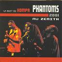 Phantoms - La nuit du kompa (live 2001 au zénith à paris)