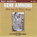 Albert Ammons / Billy Eckstine / Gene Ammons - Blowing the blues away
