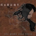 Robert - Six pieds sous terre