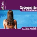Sessomatto / Thelma Houston - I need somebody