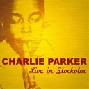 Charlie Parker - Live in stockolm (tour in scandinavia 1952)