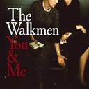 The Walkmen - You & me