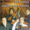 Cheb Aissa / Chico / The Gypsies - Baraka