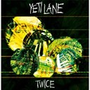 Yeti Lane - Twice - ep