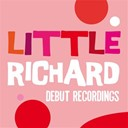 Little Richard - Little richard: debut recordings