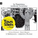 "Christina Pluhar / L'arpeggiata / Lucilla Galeazzi / Marco Beasley - La Tarantella: Antidotum Tarantulae (Extraits de la bande originale du film ""Tous les soleils"")"