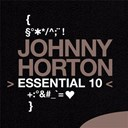 Johnny Horton - Johnny horton: essential 10