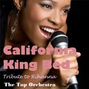 The Top Orchestra - California king bed (tribute to rihanna) - single