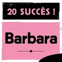 Barbara - 20 succ&egrave;s