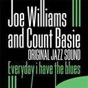 Count Basie / Joe Williams - Everyday i have the blues (original jazz sound)