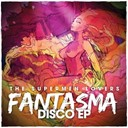 The Supermen Lovers - Fantasma disco - ep