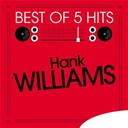 Hank Williams - Best of 5 hits - ep