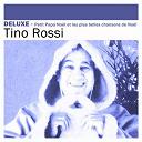 Tino Rossi - Deluxe: petit papa noël et les plus belles chansons de noël