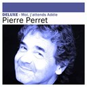 Pierre Perret - Deluxe: moi, j'attends adèle