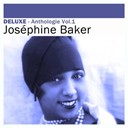 Joséphine Baker - Deluxe: anthologie, vol.1