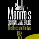 Shelly Manne - The three and the two - 1954 (original jazz sound)