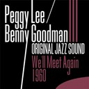 Benny Goodman / Peggy Lee - We'll meet again 1960 (original jazz sound)