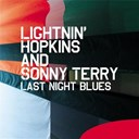 Lightnin' Hopkins / Sonny Terry - Last night blues