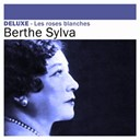 Berthe Sylva - Deluxe: les roses blanches
