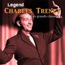 Charles Trenet - Legend: charles trenet, les grands classiques