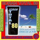 Ecran Total 80 / Moving On 80's - Best of ecran total 80 collector (le meilleur des ann&eacute;es 80)