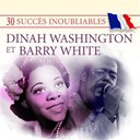 Barry White / Dinah Washington - 30 succès inoubliables : dinah washington & barry white