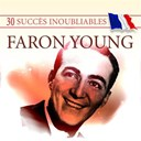 Faron Young - 30 succ&egrave;s inoubliables&nbsp;: faron young