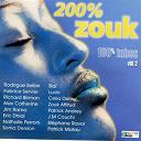 Celia Delver / Eric Dihal / Geant's / Grav / Koud Ke / Ludo / Mouvance / Nathalie Perroni / Patrick Matau / Real Limit / Rodrigue Sellier / Slai / Stéphane Ravor / Zouk Attitud - 200% zouk 100% tubes, vol. 2