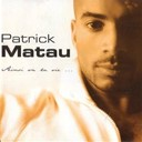 Patrick Matau - Patrick matau (ainsi va la vie)