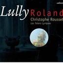 Christophe Rousset / Les Talens Lyriques - Lully: rolland