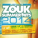 Dezay / Dj Ken / Euridee's / Jfp / Jmax / Jperry / Kailyn / Kalash / Kassav' / Ly Cherry / Nesly / Oliduret / Phyllisia Ross / Power Surge / Saaphy / Stony / Vj Lou / Zouk Look - Zouk summer hits 2014