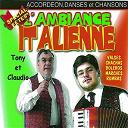 Tony, Claudio - L'ambiance italienne spécial fête, vol. 1 (Accordéon, danses et chansons)
