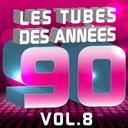 C. Wyllis Orchestra / Pat Benesta / Pop 90 Orchestra / The Romantic Orchestra / The Top Orchestra / The Wonderfull Singers - Les tubes des années 90 (le meilleur de tous les hits 90's pop & dance, vol. 8)