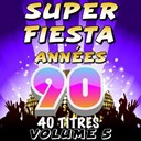 C. Wyllis Orchestra / Pat Benesta / Pop 90 Orchestra / Pop Sun Orchestra / The Romantic Orchestra / The Top Orchestra - Super fiesta années 90, vol. 5