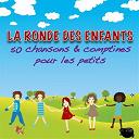 Chansons Et Comptines - La Ronde des enfants (50 chansons et comptines pour les petits)
