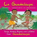 Magguy - La Guadeloupe: Rondes, comptines et berceuses