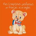 Compilation - Mes comptines préférées en français et en anglais